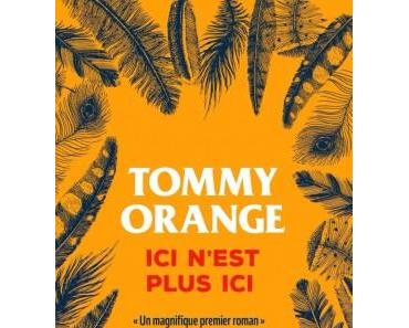 Tommy Orange – Ici n'est plus ici ***
