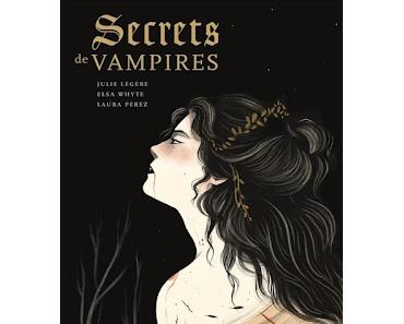Secrets de vampires de Julie Légère, Elsa Whyte et Laura Pérez